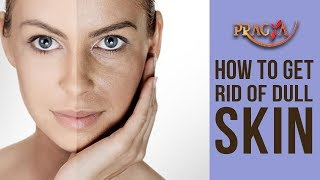 How To Get Rid Of Dull Skin | Dr. Shehla Aggarwal (Dermatologist)