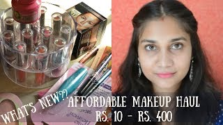 Whats new in Affordable?? | Affordable Makeup Haul Rs. 10 to Rs. 400 | Nidhi Katiyar
