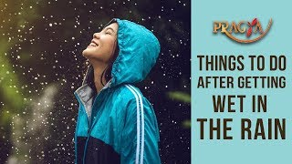 Things To Do After Getting Wet In The Rains | Tips & Tricks | Dr. Shehla Aggarwal