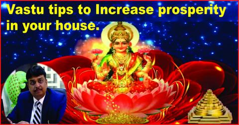 Vastu tips to Increase prosperity in your house.