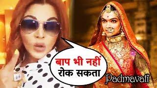 Rakhi Sawant Viral Video - Kisi Ka Baap Nahi Rok Sakta Padmavati Ko