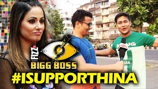 Hina Khan FAN Has A Message For Her | Bigg Boss 11 | I Support Hina
