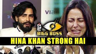 Hina Khan Bohot Strong Hai, Says Manveer Gurjar   Bigg Boss 11