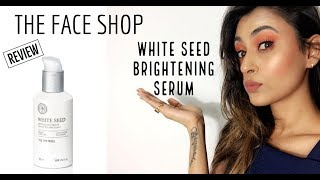 THE FACE SHOP WHITE SEED BRIGHTENING SERUM| KOREAN SKIN CARE