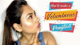 VOLUMINOUS PONYTAIL| HAIR TUTORIAL+ INSTAGRAM GIVEAWAY
