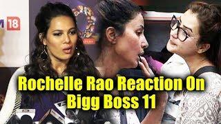Bigg Boss Ex Contestant Rochelle Rao Reaction On Hina Vs Shilpa Shinde Fight | Bigg Boss 11