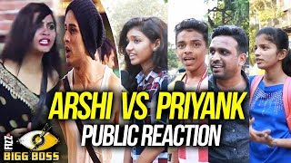 Arshi Khan Vs Priyank Sharma | Bigg Boss 11 BIG FIGHT | Public Reaction