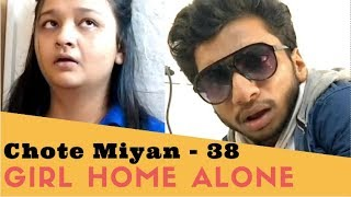 Girl Home Alone  | Chote Miyan
