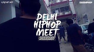 Delhi Hip Hop Meet | Gali Hip Hop | #DHHM17 | New Delhi | Desi Hip Hop 2017