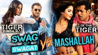 Tiger Zinda Hai SWAG SE SWAGAT Vs Ek Tha Tiger MASHALLAH | VOTE For Best