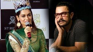 Miss World 2017 Manushi Chillar CHOOSES Aamir Khan Over Salman Khan