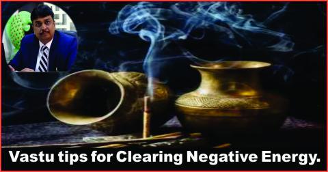 Vastu tips for Clearing Negative Energy.