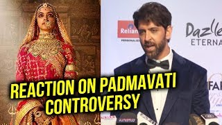 Hrithik Roshan REACTION On Padmavati Controversy | Karni Sena | Padmavati