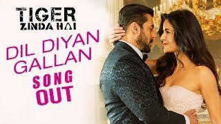 Dil Diyan Gallan Song Out | Tiger Zinda Hai | Salman Khan, Katrina Kaif
