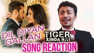 Dil Diyan Gallan Song REACTION | Tiger Zinda Hai | Salman Khan, Katrina Kaif