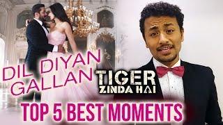 Dil Diyan Gallan Song | TOP 5 BEST MOMENTS | Tiger Zinda Hai | Salman Khan, Katrina Kaif