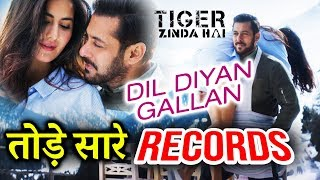 Dil Diyan Gallan Song SETS HUGE Record | Tiger Zinda Hai | Salman Khan, Katrina Kaif