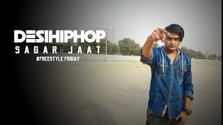 Sagar Jaat | Freestyle Friday | New Delhi | Official Video | Desi Hip Hop 2017