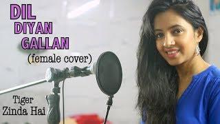 Dil Diyan Gallan Song | Tiger Zinda Hai | Female Cover | Varsha Tripathi |Salman Khan | Katrina