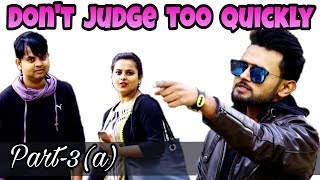 Don't judge too quickly Part-3(a)