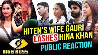Hiten Tejwani's Wife Gauri's Entry In Bigg Boss House | Public Reaction | Bigg Boss 11