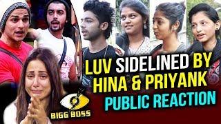 Hina And Priyank Not Supporting Luv | Public Reaction | Bigg Boss 11