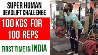 100 Kg for 100 REPS - DEADLIFT CHALLENGE (First Time in INDIA)