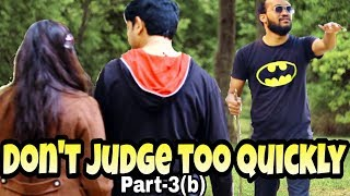 Don't judge too quickly Part-3(b)
