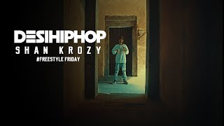 Shan Krozy | Freestyle Friday | Prod. By Lionoath | New Delhi | Official Video | Desi Hip Hop 2017