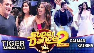Salman Khan And Katrina Kaif On SUPER DANCER 2 | Tiger Zinda Hai Promotion  video - id 321b959b7438 - Veblr Mobile