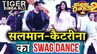 Salman - Katrina DANCES On Swag Se Swagat On Super Dancer 2 | Tiger Zinda Hai Promotion