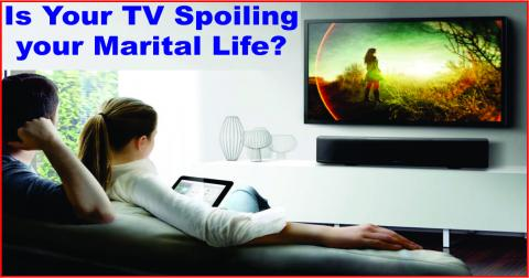 Is Your TV Spoiling your Marital Life?