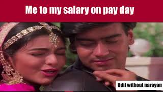 Me to my salary after a month | Udit Without Narayan