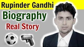 Rupinder Gandhi Biography and Real Story
