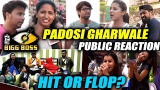 Padosi Gharwale NEW Theme In Bigg Boss 11 | PUBLIC REACTION | HIT OR FLOP