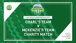 Charity Match | Charl's Team v McKenzie's Team |  LMS World Championships 2017