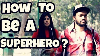How to be a Superhero??? || Indian Swaggers
