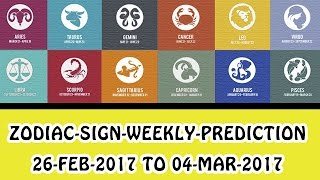 Weekly Prediction: 26th Feb to 4th March 2017| Astrology Weekly Prediction : Zodiac Sign