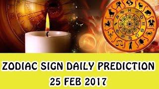 Daily Predictions 25-02-2017 | Daily Horoscope 25-02-2017 (Feb 25 2017)