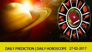 DAILY PREDICTION (English) | DAILY HOROSCOPE 27-02-2017 (27th Feb 2017)