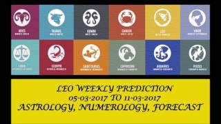 Leo Weekly Prediction Mar 05 - Mar 11, 2017 (AUDIO ENGLISH) | Weekly Horoscope March 2nd Week