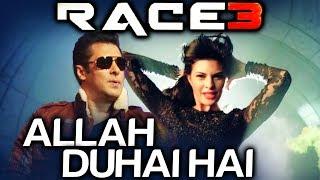 Race 3 First Song Titled Allah Duhai Hai | Salman Khan | Jacqueline Fernandez