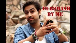 Crazy Dubsmash | Prateek Bhardwaj | The Rockmantics