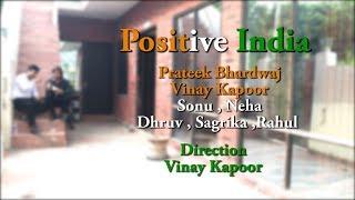Positive India | Prateek Bhardwaj | Vinay Kapoor | The Rockmantics