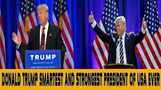 Donald Trump Smartest and Strongest President of USA Ever || Make USA Great Again