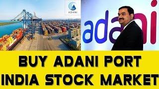 Buy ADANI PORT || D-Street | India Stock Market || Top Trading Stock