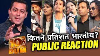 Salman Khan's DUS KA DUM | Public Reaction | Kitne Pratishat Bhartiya?
