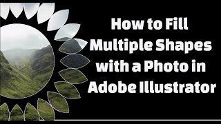 How to Fill A Single : Multiple Shapes with a Photo in Adobe Illustrator