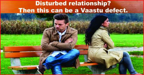 Disturbed relationship? Then this can be a Vaastu defect.