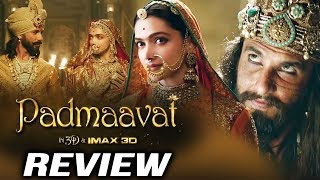 Padmaavat Movie Review By Journalists   Deepika Padukone, Shahid Kapoor, Ranveer Singh